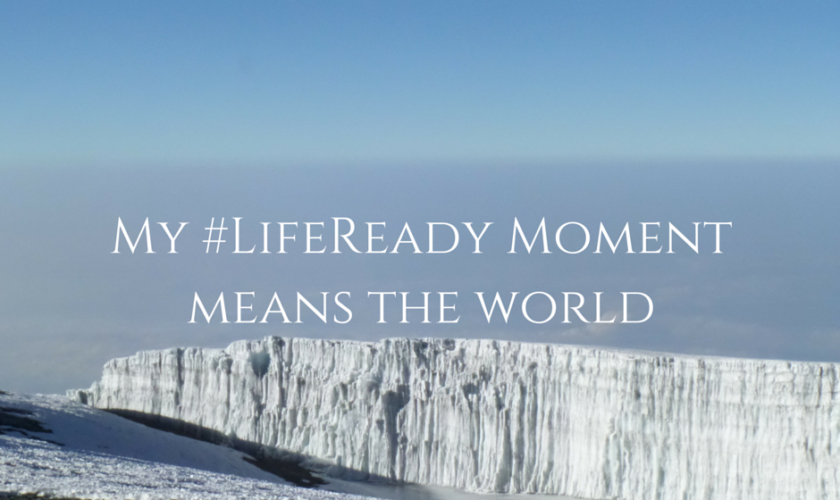 My #LifeReady Moment means the world