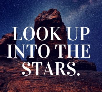 look upinto the stars.