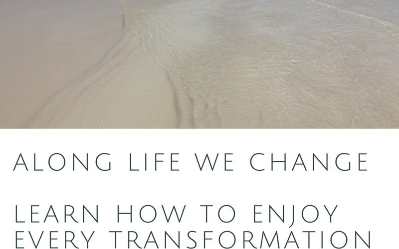 Learn how to enjoy every transformation